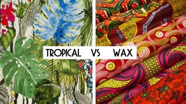 Tendance : Tropical VS Wax