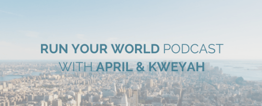 New Podcast Episode: Run Your World {Behind Every Great Man Stands A Great Woman}