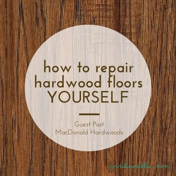 How to Repair Hardwood Floors Yourself