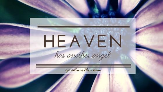 Heaven has another angel | aprilnoelle.com