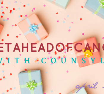 10 Steps to #GetAheadofCancer with @Counsyl