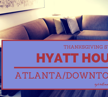 Thanksgiving Stay at Hyatt House Atlanta/Downtown   AprilNoelle.com