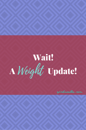 Wait! A Weight Update! | AprilNoelle.com