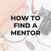 How to Find a Mentor | AprilNoelle.com