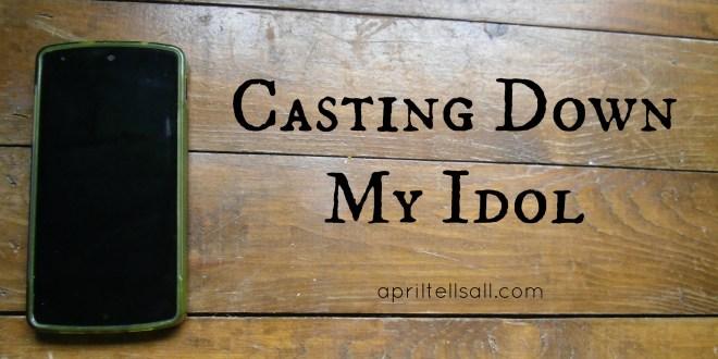 Casting Down My Idol