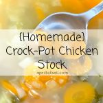 {Homemade} Crock-Pot Chicken Stock