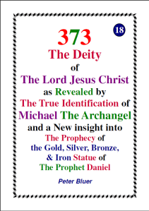 373 The Deity of The Lord Jesus Christ as Revealed by The True Identification of Michael The Archangel