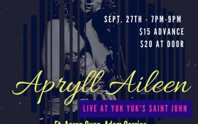 Apryll Aileen at Yuk Yuk's Saint John Wednesday September 27th