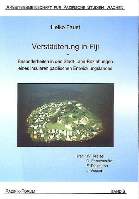 Pazifik-Forum_Band_06-Verstädterung_in_Fiji_-_Besonderheiten_in_den_Stadt-Land-Beziehungen Buchreihe Pazifik Forum ($category)