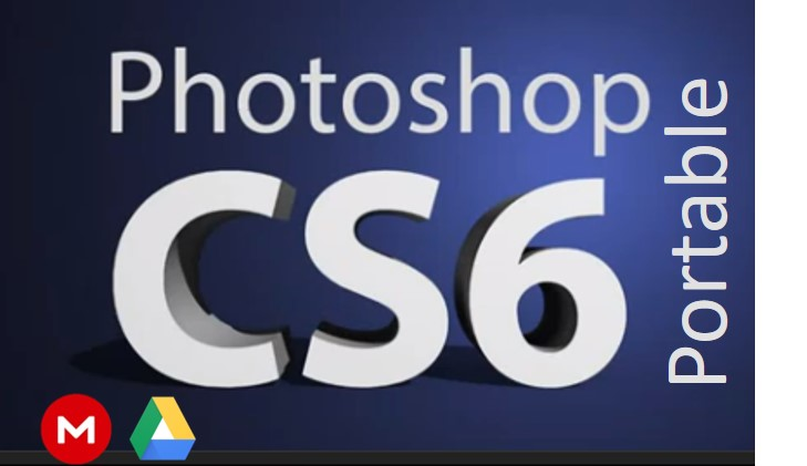 Adobe Photoshop CS6 Portable x64 & x32 free download