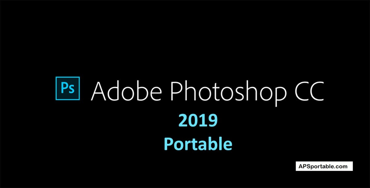 Adobe Photoshop CC 2019 Portable Download