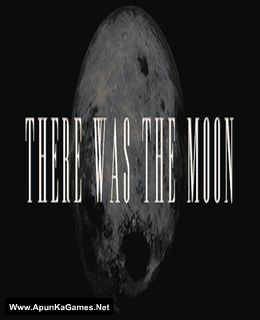 There Was the Moon Pc Game
