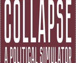 Collapse: A Political Simulator Pc Game