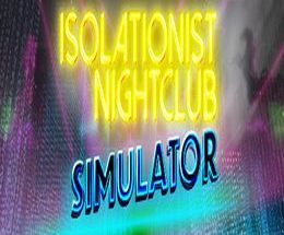 Isolationist Nightclub Simulator Pc Game