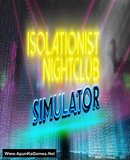Isolationist Nightclub Simulator Cover, Poster, Full Version, PC Game, Download Free