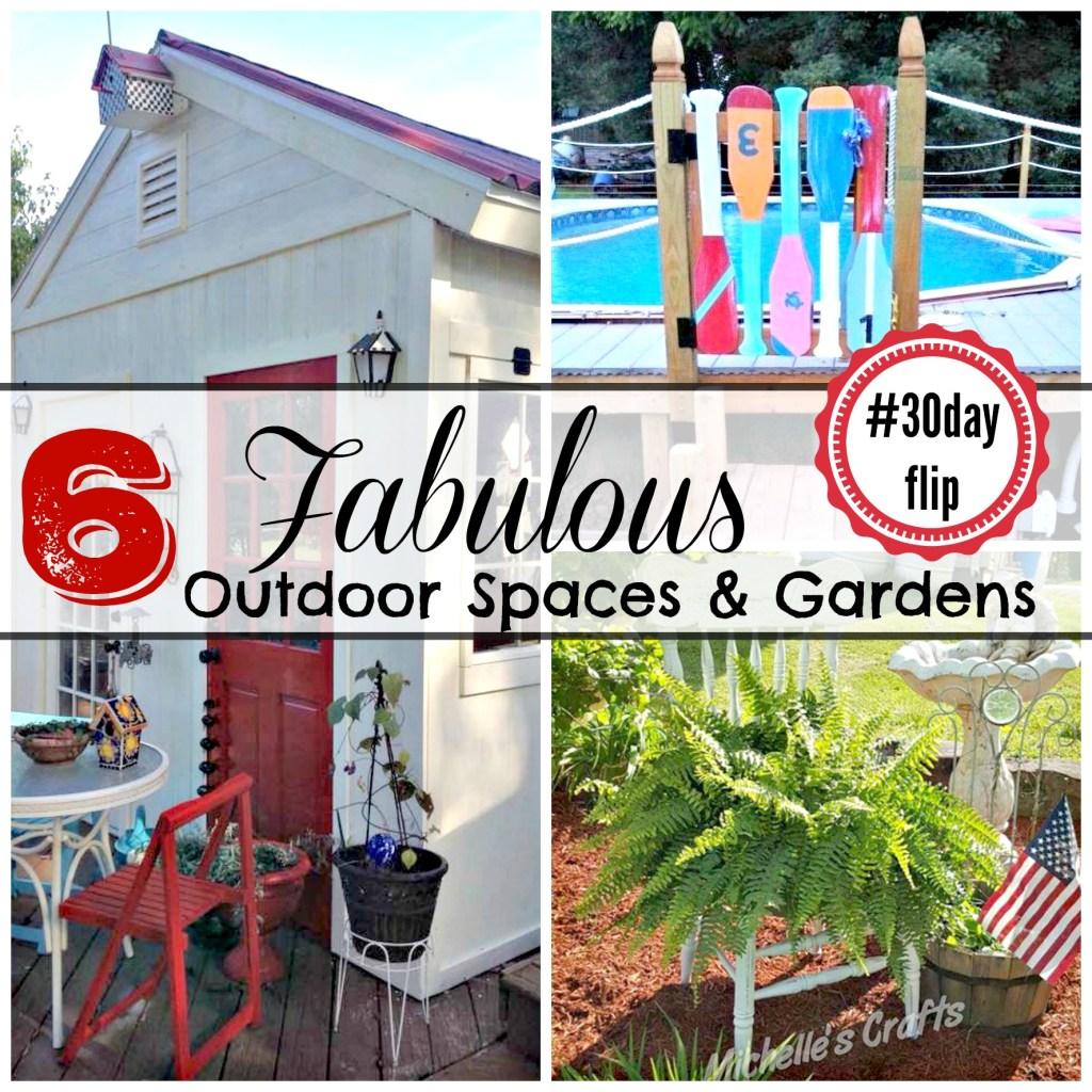 May #30dayflip featuring 6 Fabulous Outdoor Spaces and Gardens