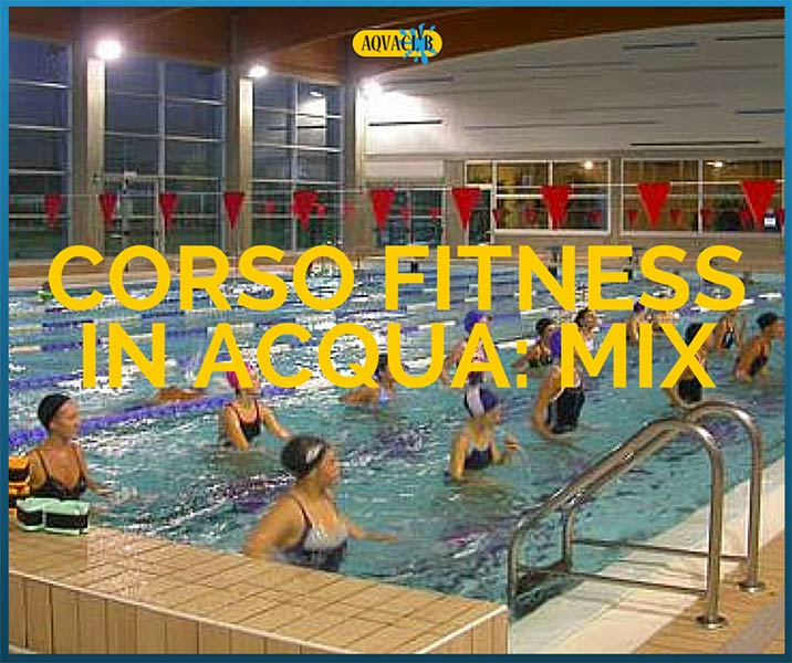 Corso Fitness in piscina Mix  AQVACLVB