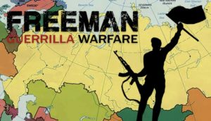Download Freeman: Guerrilla Warfare (MULTi3) [FitGirl Repack] + Update v1.01-CODEX