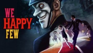 Download We Happy Few (v1.8.86385 + 3 DLCs, MULTi9) [FitGirl Repack]