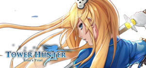 Download Tower Hunter Erzas Trial Early Access