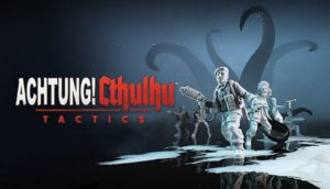 Download Achtung Cthulhu Tactics-CODEX + Update v1.0.2.3-CODEX