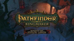 Download Pathfinder Kingmaker Beneath the Stolen Lands-CODEX + Update v2.0.7-CODEX