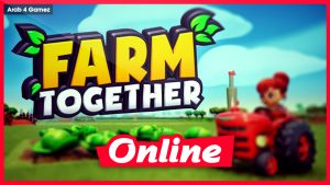 Download FARM TOGETHER UPDATE 40 + ONLINE STEAM
