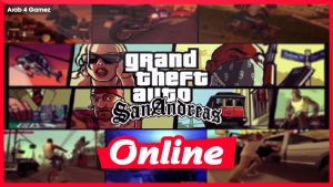 Download GRAND THEFT AUTO SAN ANDREAS + MULTIPLAYER ONLINE
