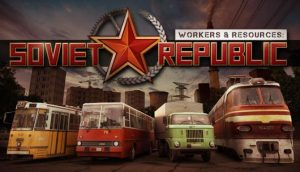 Download Workers & Resources: Soviet Republic [v 0.7.5.11 | Early Access] Xatab repack