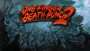 Download One Finger Death Punch 2-PLAZA + Update Build 0029-PLAZA