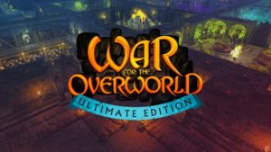 Download War for the Overworld: Ultimate Edition (v2.0.7 + All DLCs, MULTi11) [FitGirl Repack]