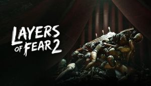 Download Layers of Fear 2 [v 1.2] Xatab repack