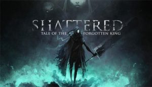 Download Shattered Tale of the Forgotten King Early Access