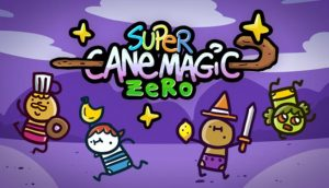 Download Super Cane Magic ZERO-PLAZA + Update Build 25.10-PLAZA