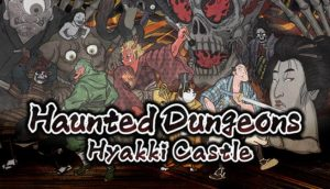 Download Haunted Dungeons Hyakki Castle v2.0.0-DARKSiDERS