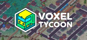 Download Voxel Tycoon Pre Alpha