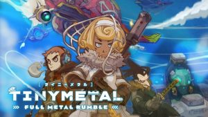 Download TINY METAL FULL METAL RUMBLE-ALI213