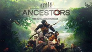 Download Ancestors The Humankind Odyssey-CODEX + Update v1.1-CODEX