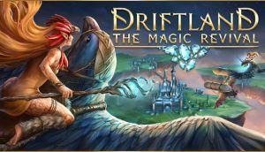 Download Driftland The Magic Revival Big Dragon-PLAZA + Update v1.2.0-PLAZA