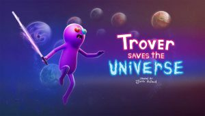 Download Trover Saves The Universe Important Cosmic Jobs-SKIDROW