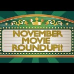 November Movie Preview! – CineFix Now