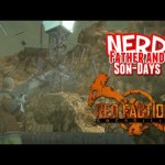 Nerd³'s Father and Son-Days – Red Faction: Guerrilla