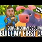 SCRAP MECHANICS SURVIVAL #1 – WE BUILD OUR FIRST CAR!!