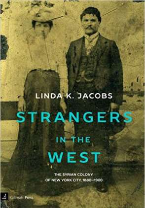 Strangers in the West:The Syrian Colony of New York City, 1880-1900