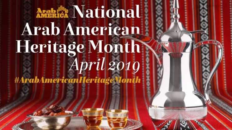 Celebrating National Arab American Heritage Month 2019