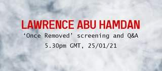 Lawrence Abu Hamdan, 'Once Removed' Screening and Q&A