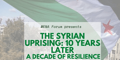 The Syrian Uprising: 10 Years Later: A Decade of Resilience