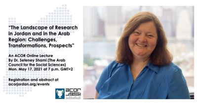 """ACOR Lecture: """"""""The Landscape of Research in Jordan and in the Arab Region"""""""