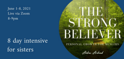 The Strong Believer: Personal Growth For Muslims