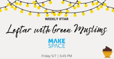 4th Iftar - Leftar with Green Muslims